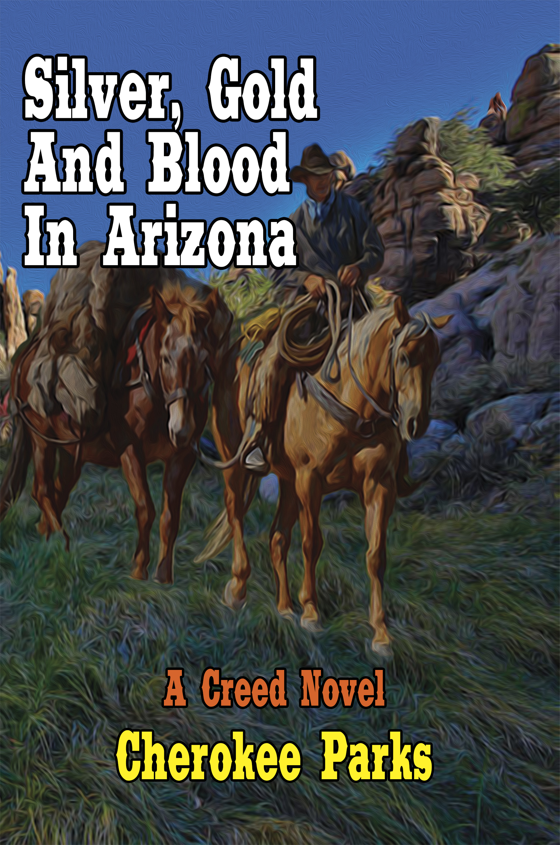 Silver Goold and Blood in Arizona